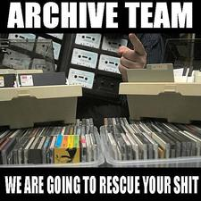Archiveteam: We're going to save your shit
